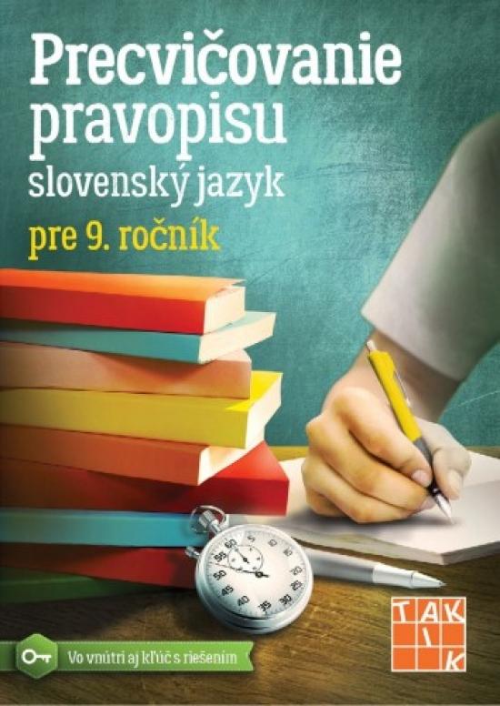 Precvičovanie pravopisu SJ pre 9.ročník - Miroslava Degúlová,Zuzana Jaďuďová