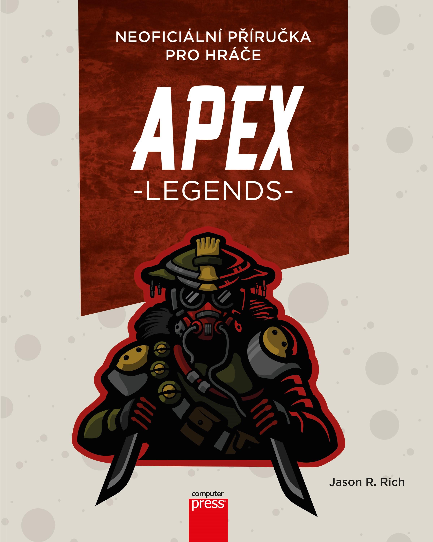 APEX Legends: Neoficiální příručka pro hráče - Jason R. Rich