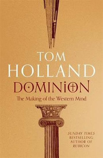 Dominion : The Making of the Western Min - Tom Holland