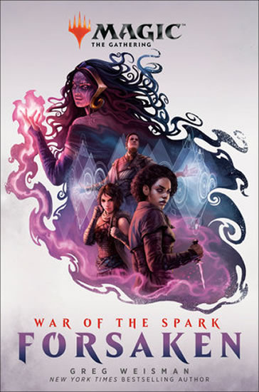 War of the Spark: Forsaken - Greg Weisman