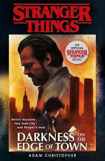 Stranger Things: Darkness on the Edge of - Adam Christopher