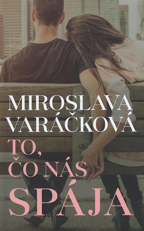 To, čo nás spája - Miroslava Varáčková