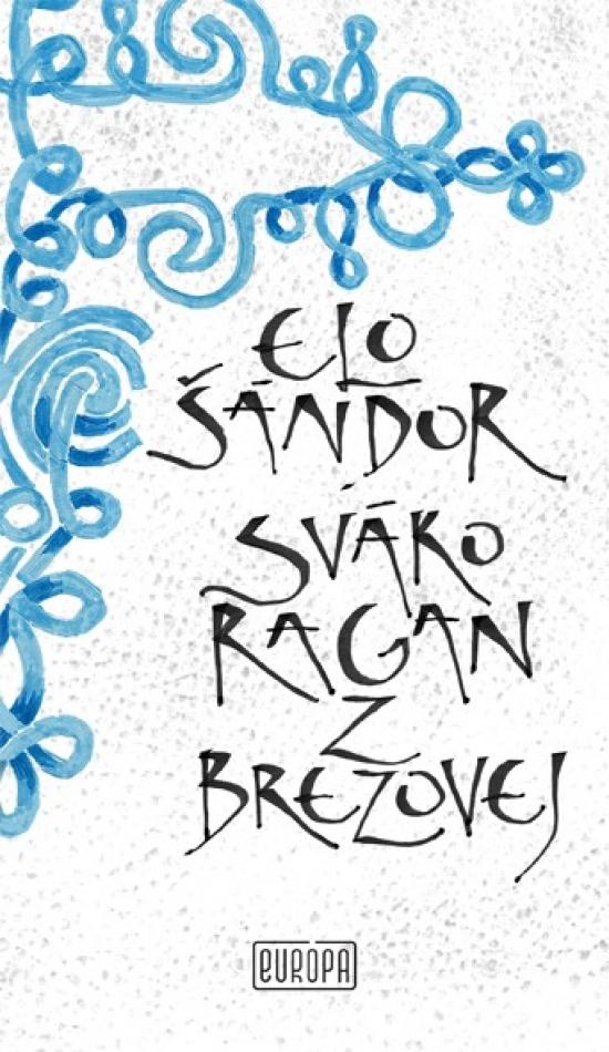 Sváko Ragan z Brezovej - Elo Šándor