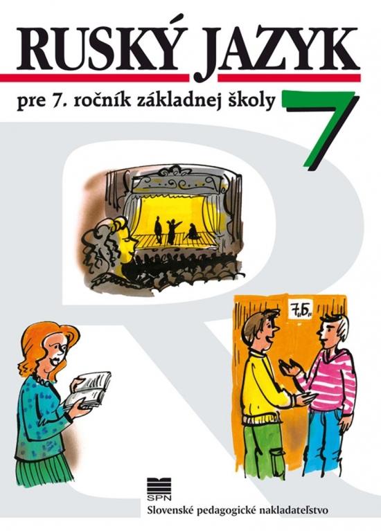 Ruský jazyk pre 7. ročník ZŠ, 4. vyd. - Valentína Glendová