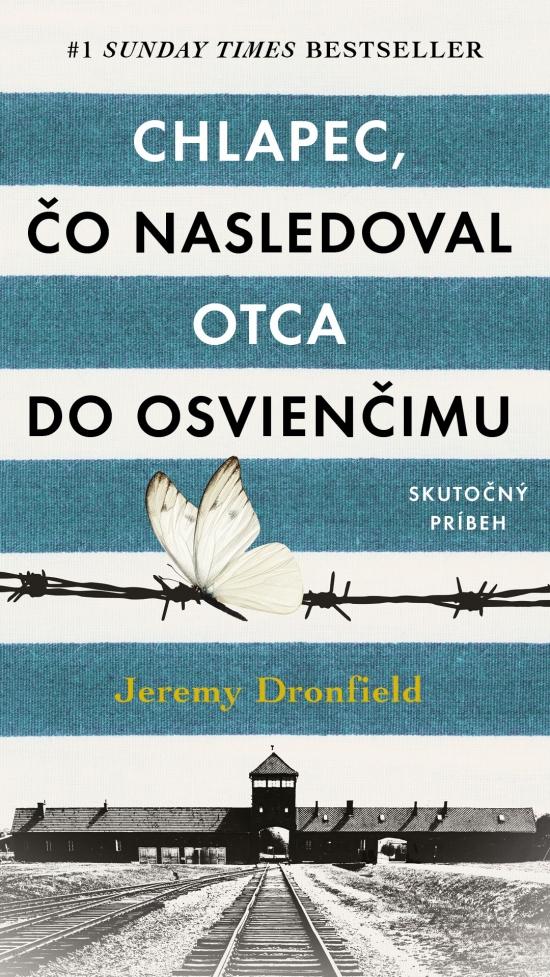 Chlapec, čo nasledoval otca do Osvienčimu - Jeremy Dronfield