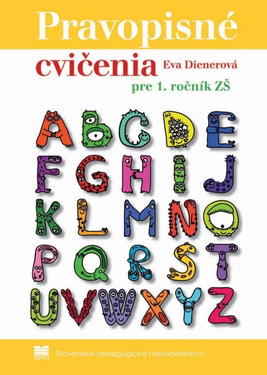 Pravopisné cvičenia pre 1. ročník ZŠ - Eva Dienerová