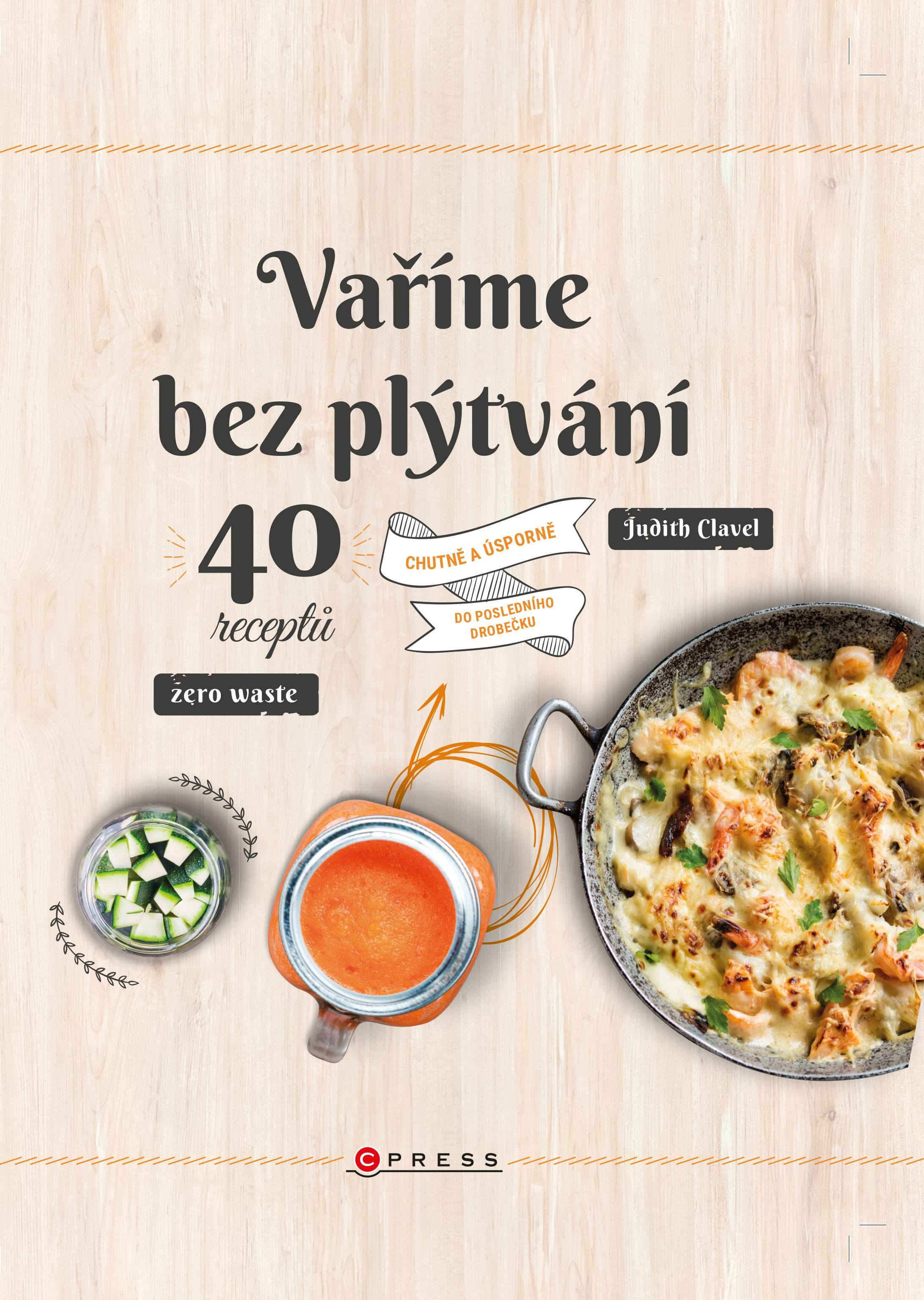 Vaříme bez plýtvání - Judith Clavel