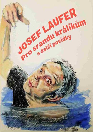 Pro srandu králíkům a další povídky - Jozef Laufer