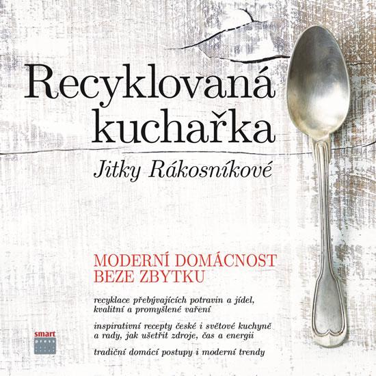 Recyklovaná kuchařka Jitky Rákosníkové - - Jitka Rákosníková