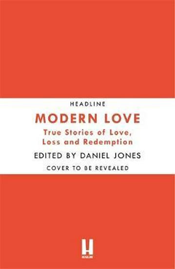 Modern Love : Now an Amazon Prime series - Daniel Jones