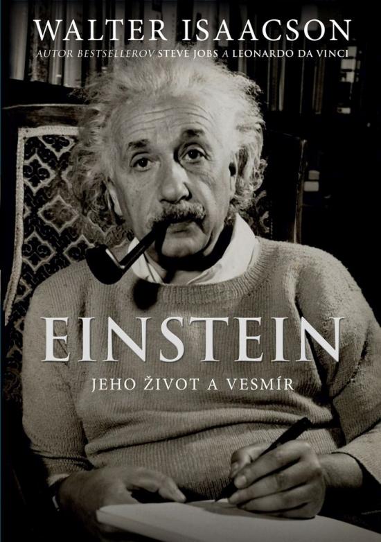 Einstein - jeho život a vesmír - Walter Isaacson