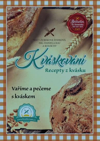 Kváskování - Recepty z kvásku - Naty Žúreková Štefková