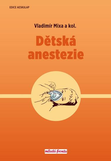 Dětská anestezie - Vladimír Mixa