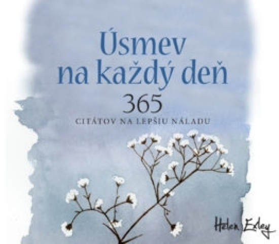 Úsmev na každý deň / 365 citátov na lepš - Helen Exley