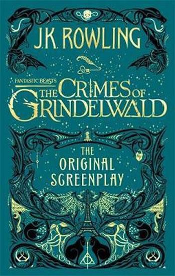 Fantastic Beasts: The Crimes of Grindelw - Joanne K. Rowlingová