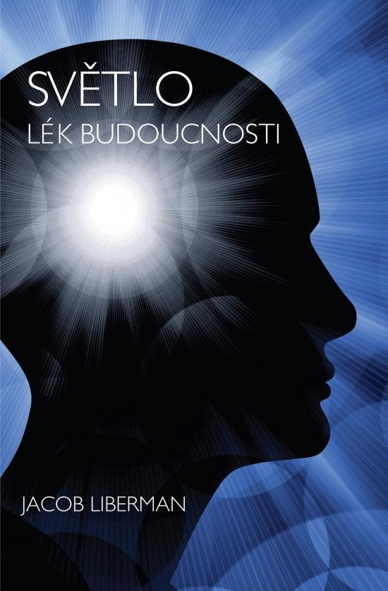 Světlo - Lék budoucnosti - Jakob Liberman