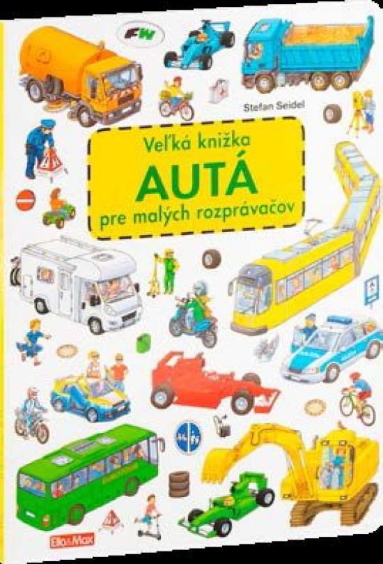 Veľká knižka - Autá pre malých rozprávačov - Stefan Seidel