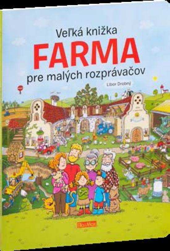 Veľká knižka - Farma pre malých rozprávačov - Libor Drobný