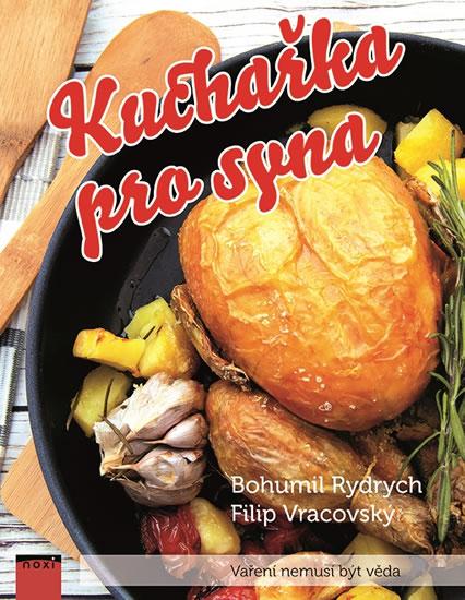 Kuchařka pro syna - Vaření nemusí být vě - Bohumil Rydrych, Filip Vracovský