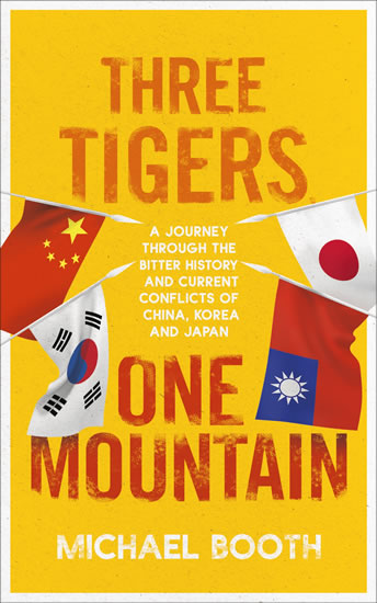 Three Tigers, One Mountain: A Journey th - Michael Booth