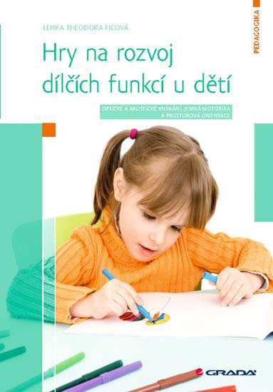 Hry na rozvoj dílčích funkcí u dětí - Op - Lenka Ficová