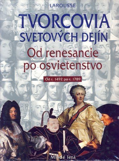 Tvorcovia svetových dejín II od renesancie po osvietenstvo 1492-1789