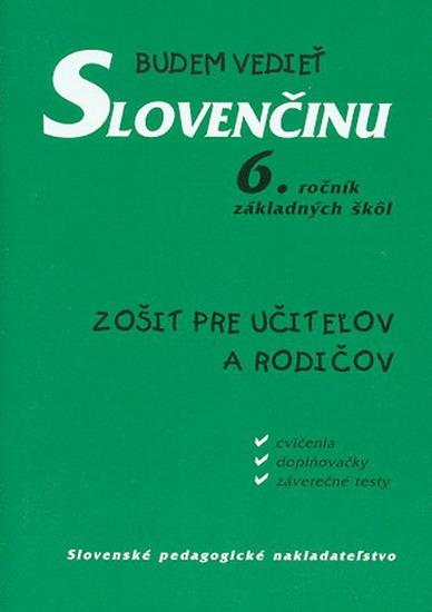 Budem vedieť slovenčinu - 6. roč. ZŠ - pre učiteľov a rodičov