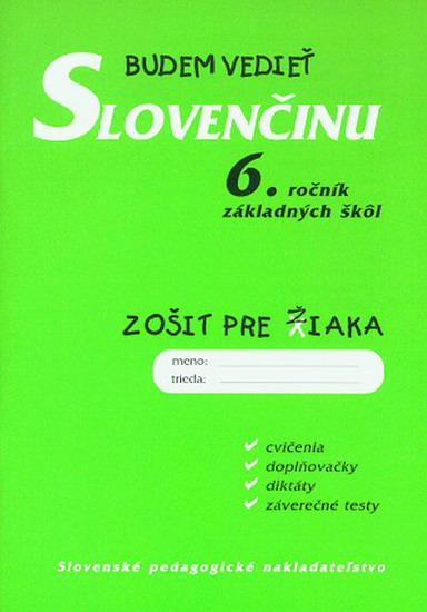 Budem vedieť slovenčinu - 6.roč. ZŠ - zošit pre žiaka