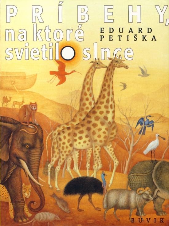Príbehy na ktoré svietilo slnce - 3. vydanie - Eduard Petiška