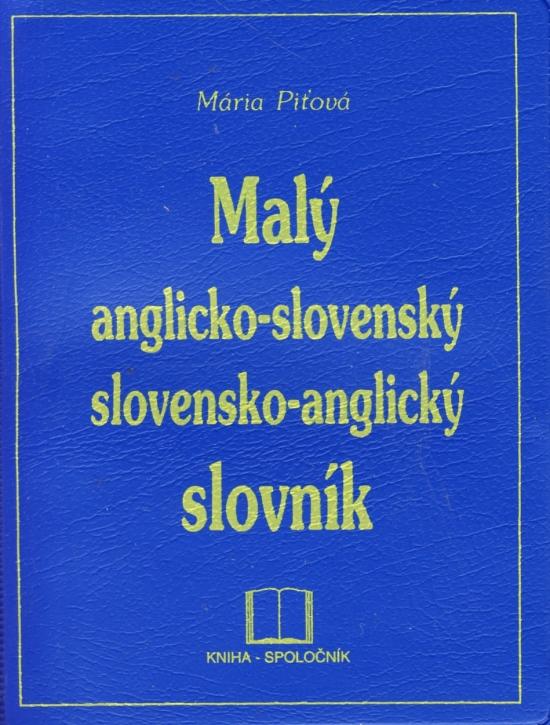 Malý anglicko-slovenský slovensko-anglický slovník - Mária Piťová