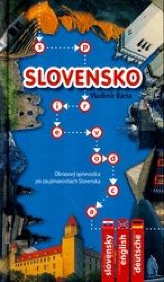 Slovensko - Obrazový sprievodca po zaujímavostiach Slovenska