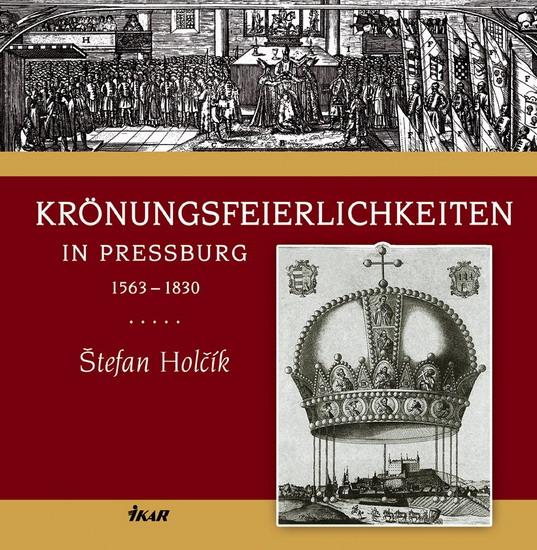 Krönungsfeierlichkeiten in Pressburg 1563-1830