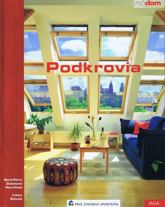 Podkrovia 2.vydanie - Ľubica,Marie-Pierre Duboisová Petroffová, Selcová