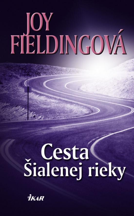 aa266e877 Kniha: Cesta Šialenej rieky (Joy Fieldingová) | bux.sk