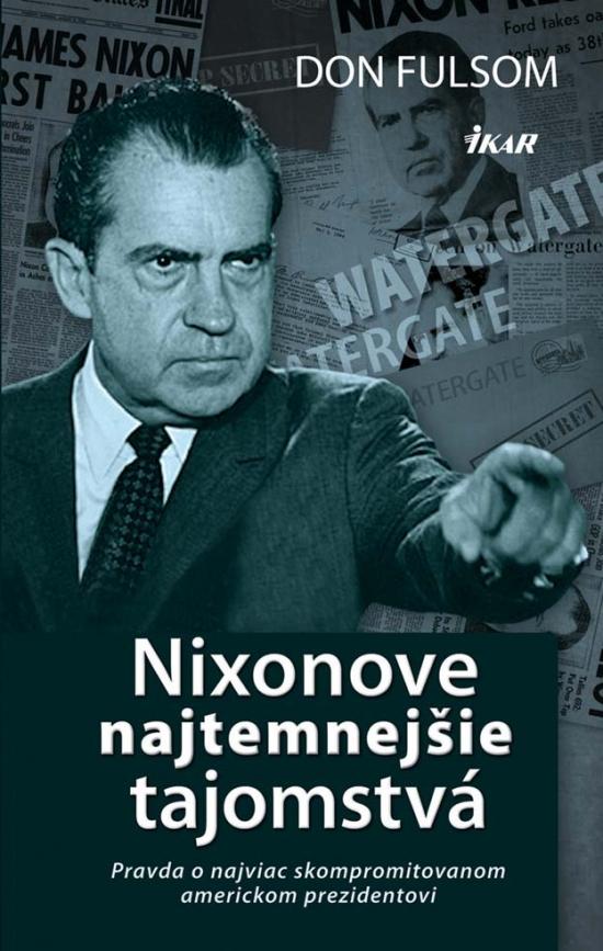 Výsledok vyhľadávania obrázkov pre dopyt Nixonove najtemnejšie tajomstvá