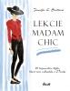 Detail titulu Lekcie madam Chic - 20 tajomstiev štýlu, ktoré som odhalila v Paríži