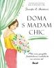 Detail titulu Doma s madam Chic - Ako som povýšila každodenné maličkosti na umenie žiť
