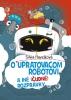 Detail titulu O upratovacom robotovi a iné (čudné) rozprávky