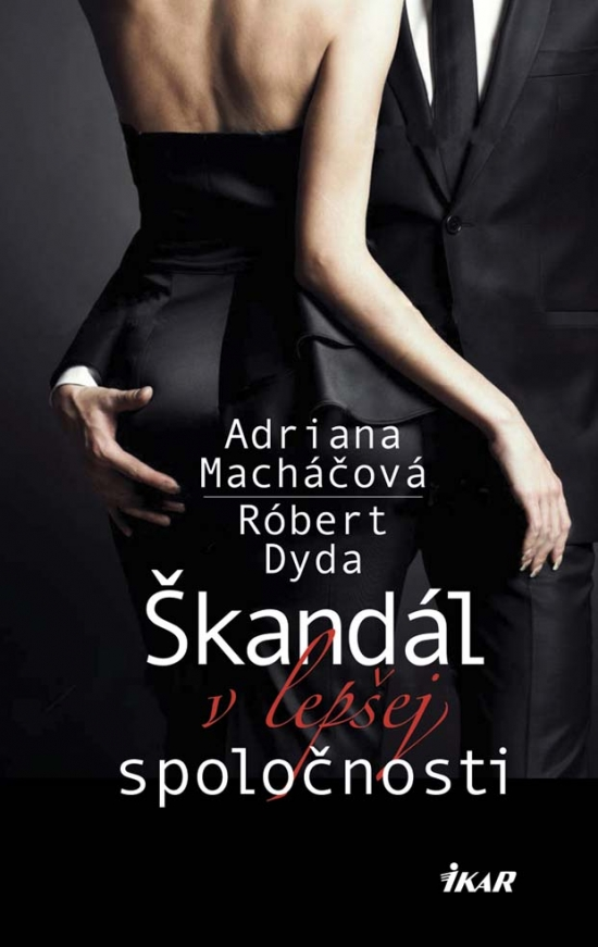 b94bd27e7454 Kniha  Škandál v lepšej spoločnosti (Adriana Macháčová