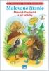 Detail titulu Maľované čítanie - Mravček Zvedavček a iné príbehy