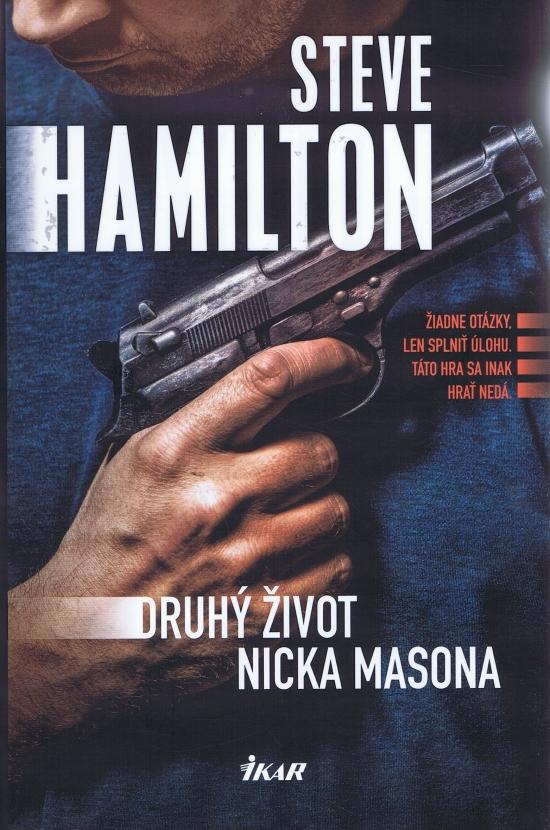 Výsledok vyhľadávania obrázkov pre dopyt Druhý život Nicka Masona - Steve Hamilton