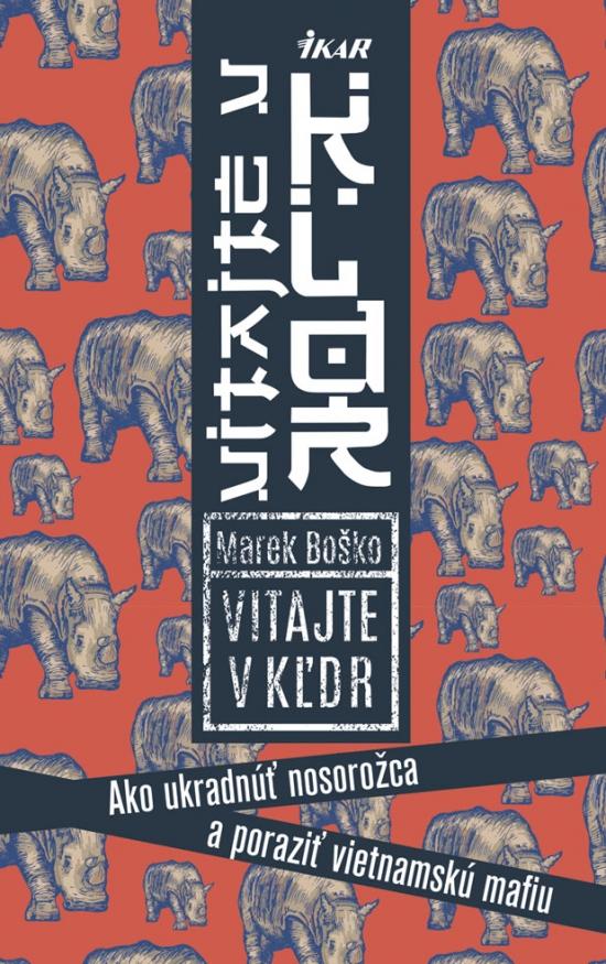 https://data.bux.sk/book/020/391/0203912/large-vitajte_v_kldr_ako_ukradnut_nosorozca_a_porazit_vietnamsku_mafiu.jpg