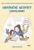 Detail titulu Motivačné aktivity lenivej mamy - Prečo sú rodičia lepší než kreatívno-vzdelávacie centrá