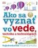Detail titulu Ako sa vyznať vo vede, technike a technológiách