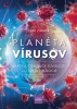 Detail titulu Planéta vírusov - Fakty a strhujúce súvislosti zo sveta virológie