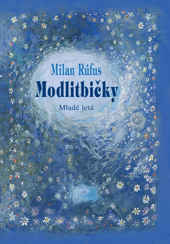 52f41ddf0 Kniha: Modlitbičky - 11.vydanie (Milan Rúfus)   bux.sk