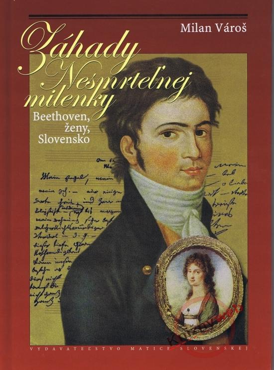 Kniha: Záhady Nesmrteľnej milenky. Beethoven, ženy, Slovensko (Milan Vároš)  | bux.sk