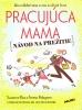 Detail titulu Pracujúca mama - Návod na prežitie