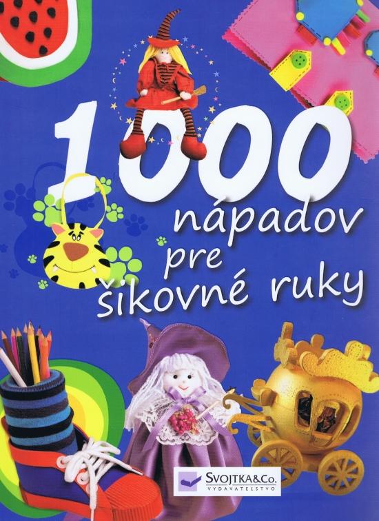 983cb7b31 Paperback: 1000 nápadov pre šikovné ruky (autor neuvedený) | bux.sk