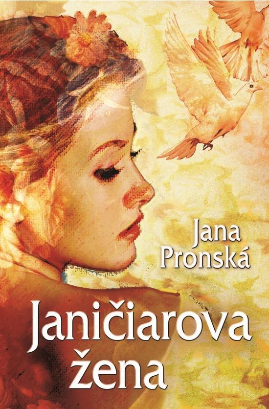 Kniha  Janičiarova žena (Jana Pronská)  cf79da77252